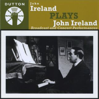 John Ireland plays John Ireland, Broadcast and Concert Performances