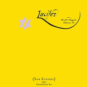 Lucifer - Book of Angels Volume 10