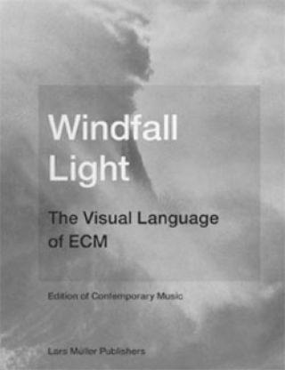 Windfall Light - The Visual Language of ECM
