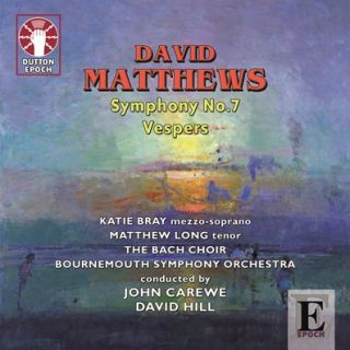 Matthews: Symphony no. 7 & Vespers