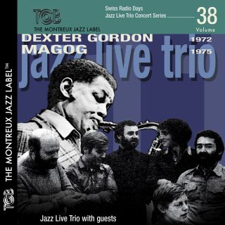 Swiss Radio Days Vol. 38 - Dexter Gordon / MAGOG