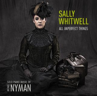 All Imperfect Things - solo piano music of Nyman