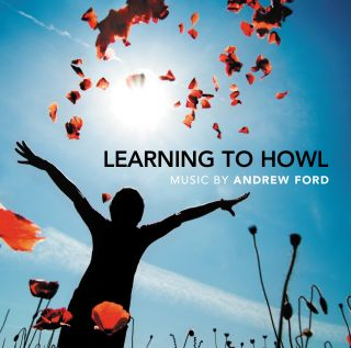 Learning To Howl – Music by Andrew Ford