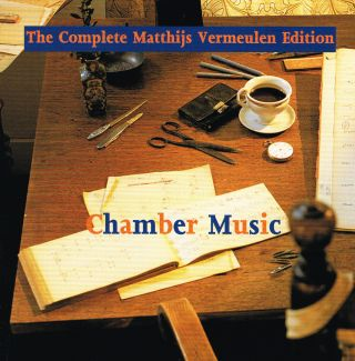 Chamber Music (The Complete Matthijs Vermeulen Edition)