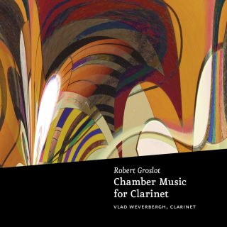 Groslot: Chamber Music for Clarinet