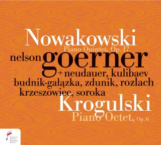 Nowakowski Piano Quintet Op. 17, Krogulski Piano Octet Op. 6