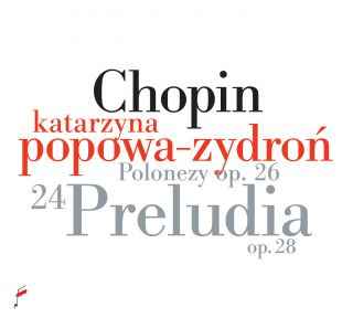 Chopin Preludes Op. 28, Polonaises Op. 26