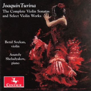 Joaquin Turina: The complete violin sonatas and select violin works