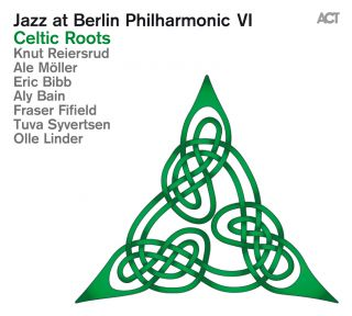 Jazz at Berlin Philharmonic VI - Celtic Roots