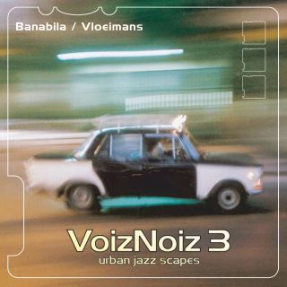 Voiznoiz 3 / Urban Jazz Scapes