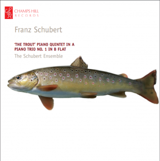 The Trout Quintet and Piano Trio No. 1 in B flat