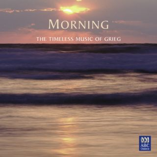 Morning - The Timeless Music of Grieg