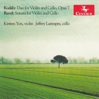Kodaly and Ravel Sonatas for Violin and Cello