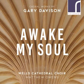 Awake, My Soul - Choral Music by Gary Davison