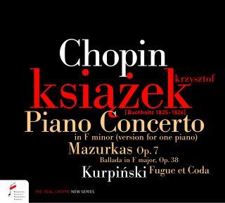 Piano Concerto in F-minor, Mazurkas, Ballada / Kurpiński. Fugue et Coda