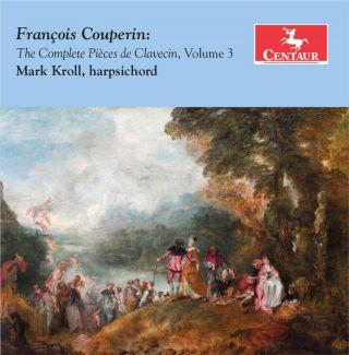Couperin: The Complete Pièces de clavecin, Vol. 3