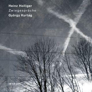 Heinz Holliger & György Kurtág - Zwiegespräche
