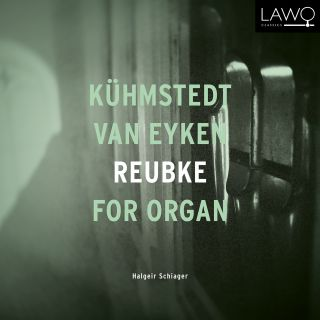 Kuemstedt, Van Eyken, Reubke for Organ