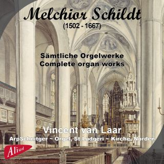 Melchior Schildt,- Sämtliche Orgelwerke, Complete organ works