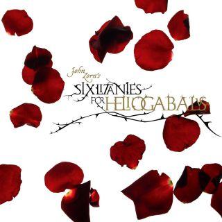 Six Litanies For Heliogabalus