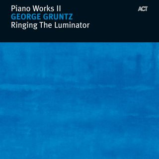 Piano Works Ii : Ringing The Lumina
