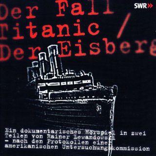 Der Fall Titanic / Der Eisberg