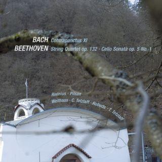 Bach, Contrapunctus XI, Beethoven, String Quartet Op. 132, Cello Sonata Op. 5 No 1