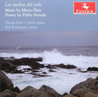 Las Piedras Del Cielo: Music By Katz Poetry By Neruda