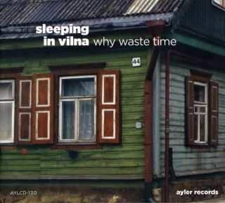 Sleeping in Vilna - why waste time