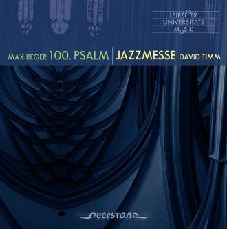 Reger - Timm: 100th Psalm - Jazzmesse