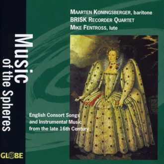 Music of the Spheres, English Consort Songs and Instrumental Music, 16th Century