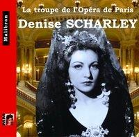 Singers of the Paris Opera - DENISE SCHARLEY 1917-2011