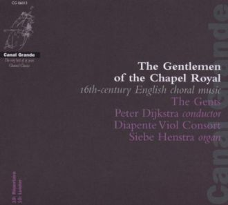 The Gentlemen of the Chapel Rpyal - 16th century English Choral Music