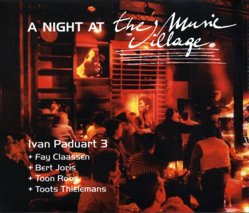 A Night at the Music Village - Ivan Paduart