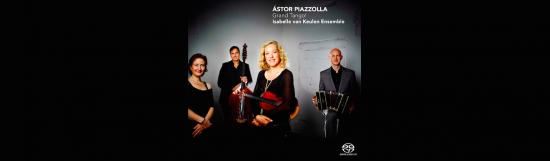 "New CD: ""Grand Tango!"" with the Isabelle van Keulen Ensemble"