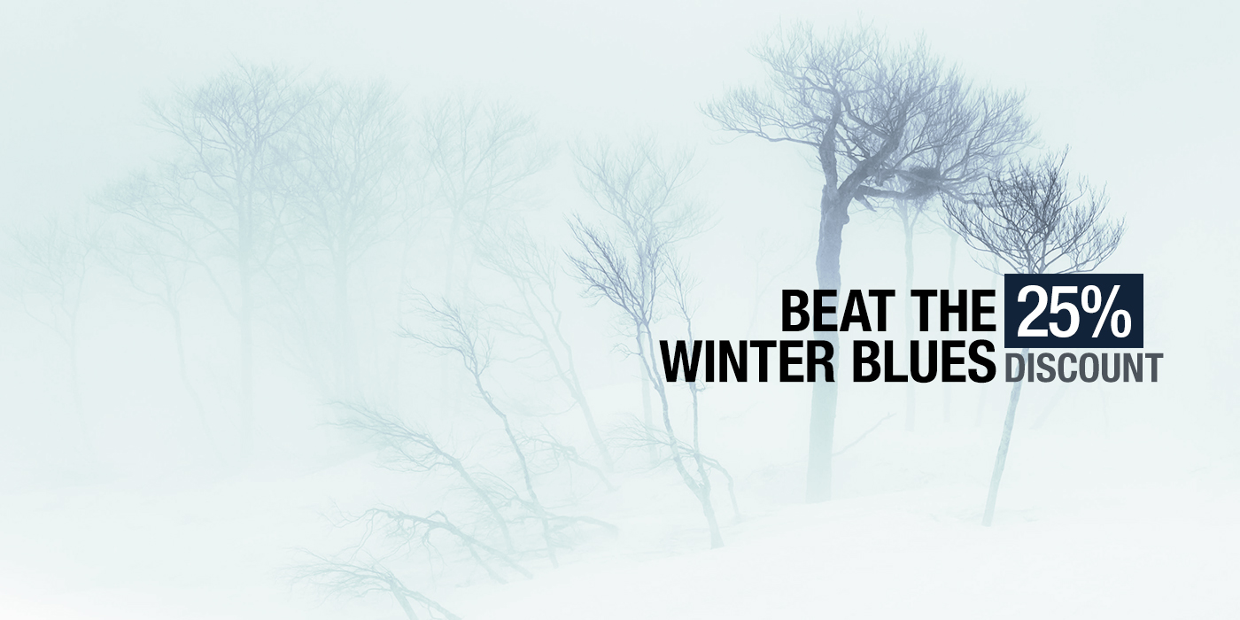 Beat The Winter Blues - 25% Discount