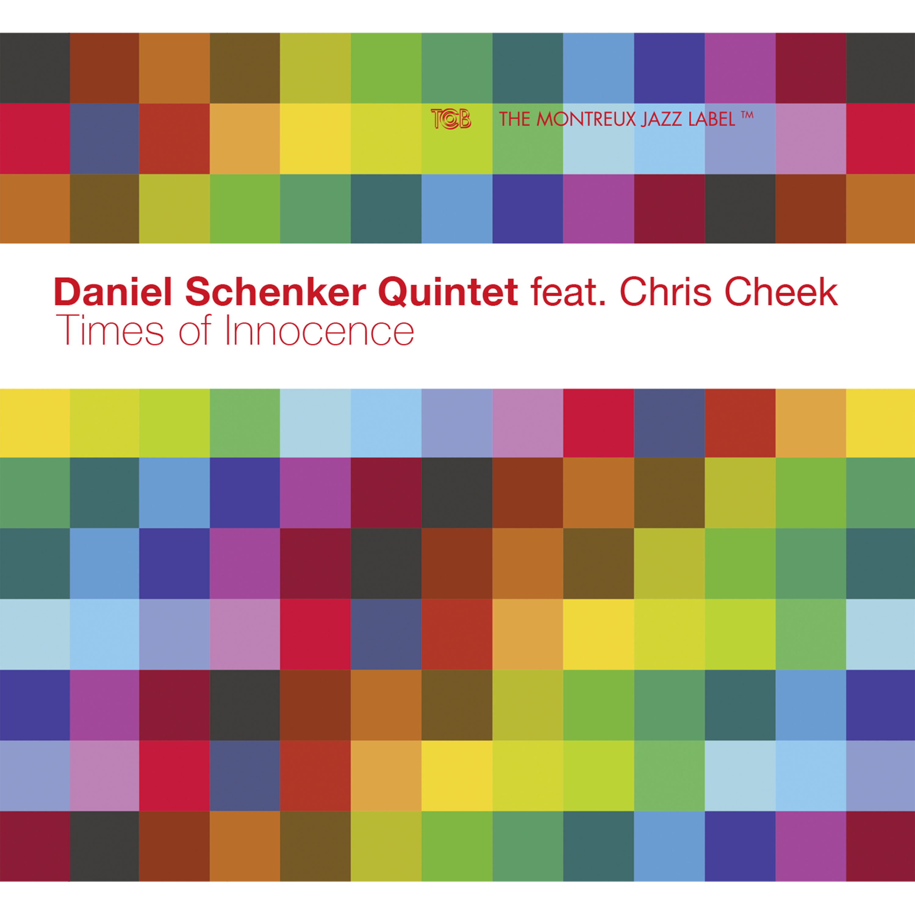 Times of Innocence - Daniel Schenker Quintet feat. Chris Cheek - Challenge Records International